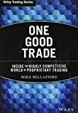 One Good Trade: Inside the Highly Competitive World