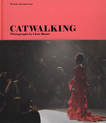 Image of Catwalking: Photographs by Chris Moore