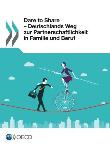 dare-to-share-deutschlands-weg-zur-partnerschaftlichkeit-in-familie-und-beruf-edition-2016-volume-20