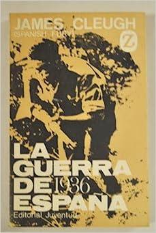 LA GUERRA DE ESPAÑA 1936: Amazon.es: Cleugh, James: Libros