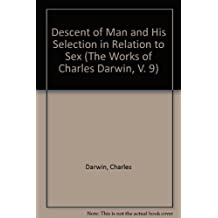 Descent of Man and His Selection in Relation to Sex