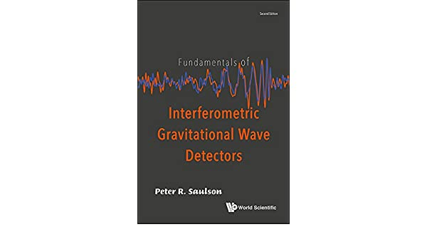 Fundamentals of Interferometric Gravitational Wave Detectors 2, Peter R Saulson - Amazon.com
