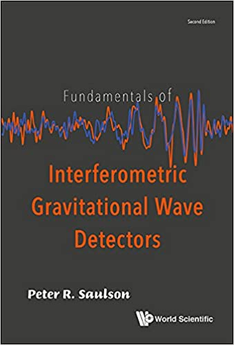 Fundamentals of Interferometric Gravitational Wave Detectors 2nd Edition, Kindle Edition