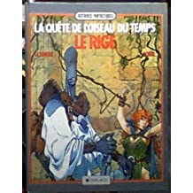 Le rige (fevrier 1988) (La quête de l'oiseau du temps - tome 3)
