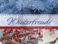 Winterfreude: Geschichten, Gedichte und Rezepte