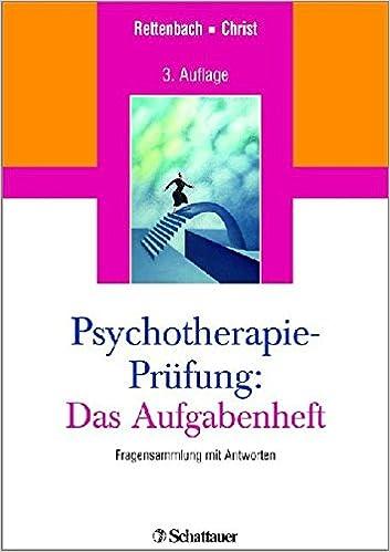 Psychotherapie Prufung Das Aufgabenheft Fragensammlung Mit Antworten Amazon De Rettenbach Regina Christ Claudia Bucher