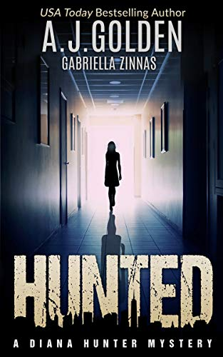 Book: Hunted (A Diana Hunter Mystery Book 1) by Alison Golden