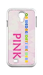 Cool Painting on wednesdays we wear pink Snap-on Hard Back Case Cover Shell for Samsung GALAXY S4 I9500 I9502 I9508 I959 -453