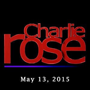 Charlie Rose: Marco Rubio and Mohamed El-Erian, May 13, 2015 Radio/TV Program