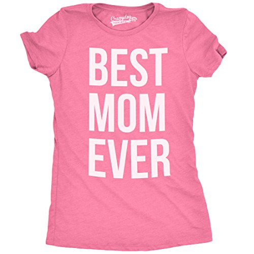 Womens Best Mom Ever T shirt Funny Ladies Mothers Day Tees for Moms (Pink) L
