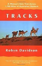 Tracks: A Woman's Solo Trek Across 1,700 Miles of Australian Outback