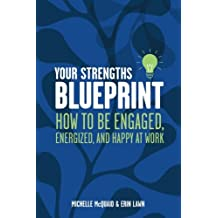 Your Strengths Blueprint: How to be Engaged, Energized, and Happy at Work