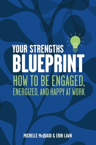 Your Strengths Blueprint: How to be Engaged, Energized, and Happy at Work pdf