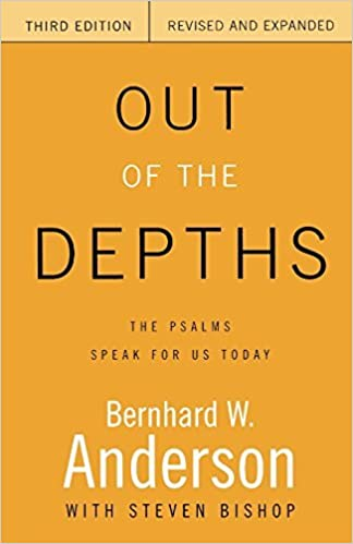 Out of the Depths: The Psalms Speak for Us Today by Bernhard W. Anderson (2000-05-01)