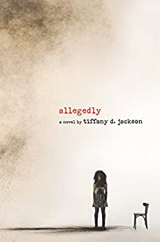 Allegedly by [Jackson, Tiffany D.]
