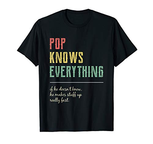 Funny Pop Shirt for Grandpa, Pop Knows Everything T-Shirt