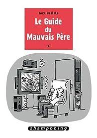 Le Guide du mauvais père, tome 2 par Guy Delisle