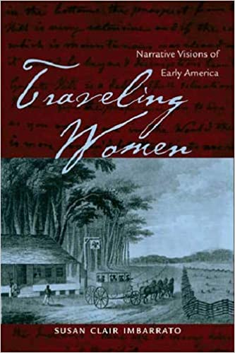 Traveling Women: Narrative Visions of Early America