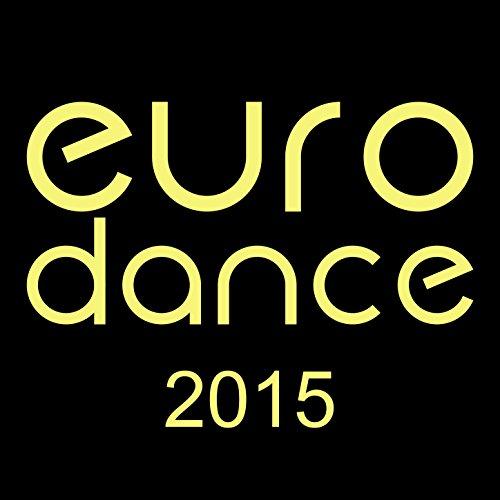 Euro Dance 2015 [Explicit]
