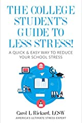 The College Student's Guide To Less Stress: A Quick & Easy Way to  Reduce Your School Stress Paperback