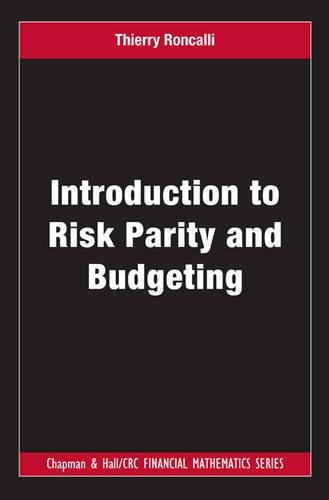 Price comparison product image Introduction to Risk Parity and Budgeting (Chapman and Hall/CRC Financial Mathematics Series)