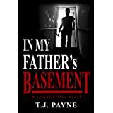 In My Father's Basement: A Serial Killer Novel