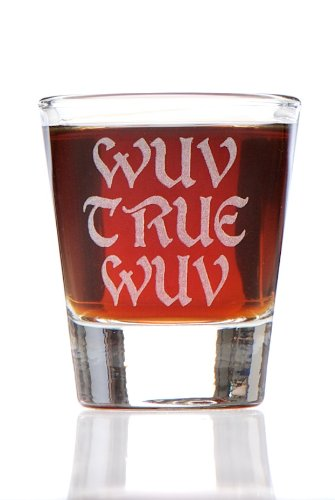 Wuv True Wuv (Treasure Your Love) Shot Glass, Inspired by The Princess Bride