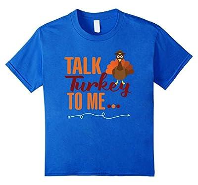 Talk Turkey To Me-Funny Thanksgiving T-Shirt