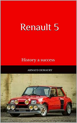Renault 5: History a success by [Demaury, Arnaud]