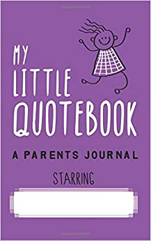 Book My Little Quotebook - A Parents Journal