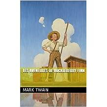 Les Aventures de Huckleberry Finn (French Edition)