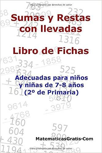 Libro De Fichas Sumas Y Restas Con Llevadas Para Niños Y Niñas De 7 8 Años 2º Primaria Amazon Co Uk Arribas Carlos 9798616897251 Books
