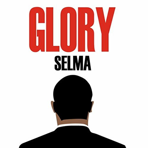 Selma Movie Soundtrack (Glory From Selma)