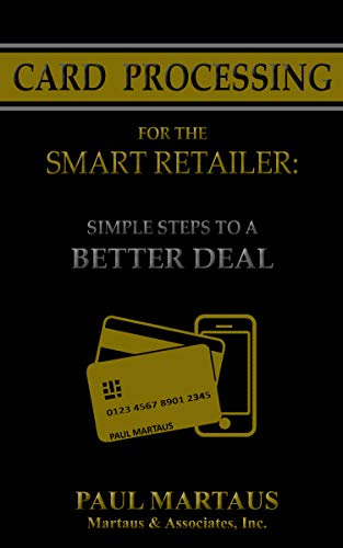 (Card Processing for the Smart Retailer: Simple Steps to a Better)