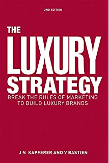58e6a02b0904 The Luxury Strategy  Break the Rules of Marketing to Build Luxury Brands