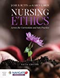 Nursing Ethics: Across the Curriculum and Into