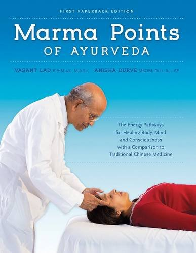Marma Points of Ayurveda: The Energy Pathways for Healing Body, Mind, and Consciousness with a Compa