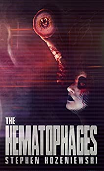 The Hematophages by [Kozeniewski, Stephen]