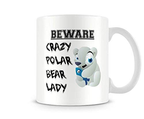 (Beware - Crazy Polar Bear Lady Ceramic Coffee Mug Tea Mug Great Gift Idea)