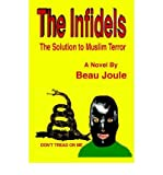 img - for [ [ [ The Infidels [ THE INFIDELS ] By Joule, Beau ( Author )Feb-01-2005 Paperback book / textbook / text book