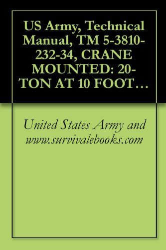 US Army, Technical Manual, TM 5-3810-232-34, CRANE MOUNTED: 20-TON AT 10 FOOT RADIUS; 2 ENGINES, DIESEL ENGINE DRI 4X4, AIR TRANSPORTABLE, 3 PHASE W/BLADE, ... AND (MODEL 2385) (3810-00-043-5354)