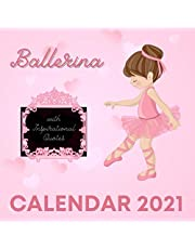 Ballerina Calendar 2021: With Inspirational Quotes January 2021 - December 2021 Square Illustrations Book Monthly Planner Calendar