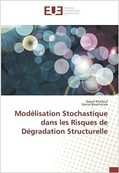 Book Modélisation Stochastique dans les Risques de Dégradation Structurelle