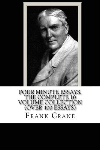 - FOUR MINUTE ESSAYS. The Complete 10 Volume Collection (over 400 essays)