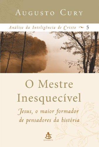 Mestre Inesquecível - Vol. 5 - Coleção Análise da Inteligência de Cristo, O