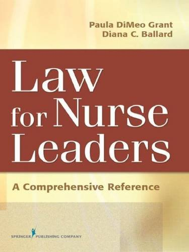 Law For Nurse Leaders: A Comprehensive Reference by Brand: Springer Publishing Company