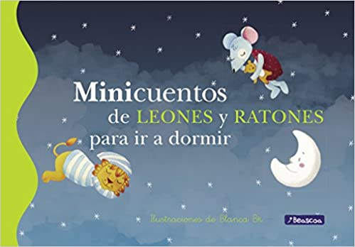 Minicuentos de leones y ratones para ir a dormir / Mini Bedtime Stories of Lions and Mice (Spanish Edition): Magela Ronda, Blanca Bk: 9788448833626: ...