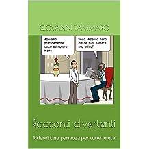 Racconti divertenti: Ridere! Una panacea per tutte le età! (Italian Edition)