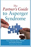 The Partner's Guide to Asperger Syndrome, Susan Moreno and Marci Wheeler, 1849058784