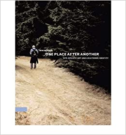 Book [(One Place After Another: Site-Specific Art and Locational Identity )] [Author: Miwon Kwon] [Apr-2004]